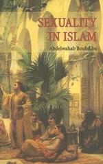 Sexuality in Islam - Abdelwahab Bouhdiba