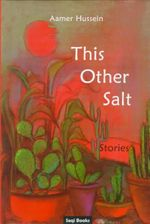 This Other Salt : Stories - Aamer Hussein
