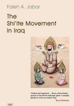 The Shi'ite Movement in Iraq - Faleh A. Jabar