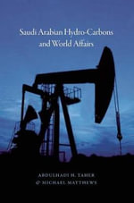 Saudi Arabian Hydrocarbons and World Affairs - Abdulhadi  H. Taher