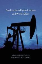 Saudi Arabian Hydrocarbons and World Affairs - Abdulhadi  H. Taher