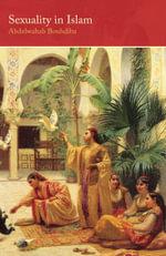 Sexuality in Islam : Saqi Essentials S. - Abdelwahab Bouhdiba