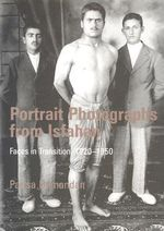 Portrait Photographs from Isfahan : Faces in Transition 1920-1950 - Parisa Damandan