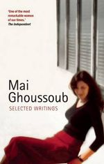 Selected Writings : Selected Writings - Mai Ghoussoub