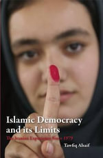 Islamic Democracy and Its Limits : The Iranian Experience Since 1979 - Tawfik Al-Saif
