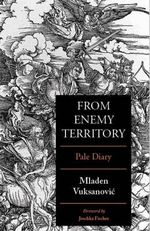 From Enemy Territory : Pale Diary - Mladen Vuksanovic