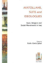 Ayatollahs, Sufis and Ideologues : State, Religion and Social Movements in Iraq