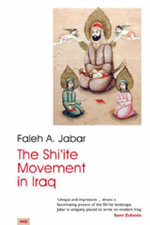 The Shi'ite Movement in Iraq : Fatimid History and Its Sources - Faleh A. Jabar