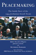 Peacemaking : The Inside Story of the 1994 Jordanian-Israeli Treaty - Majali Abdul Salam A. Anani