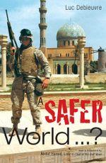 A Safer World - Debieuvre Luc
