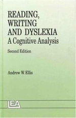 Reading, Writing and Dyslexia : A Cognitive Analysis - Andrew W. Ellis