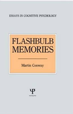 Flashbulb Memories : Essays in Cognitive Psychology - Martin A. Conway