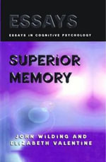 Superior Memory : Essays in Cognitive Psychology - Elizabeth R. Valentine