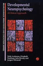 Developmental Neuropsychology : A Clinical Approach - Vicki Anderson