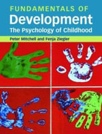 Fundamentals of Development : The Psychology of Childhood - Peter Mitchell
