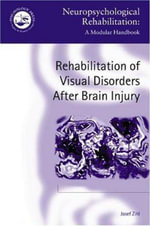 Rehabilitation of Visual Deficits after Brain Injury : 2nd Edition - Josef Zihl