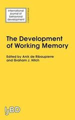 The Development of Working Memory : A Special Issue of the International Journal of Behavioural Development