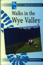 Walks in the Wye Valley : Travelling Arctic Europe - Richard Sale