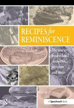 Recipes for Reminiscence : The year in food-related memories, activities and tastes - Danny Walsh