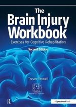 The Brain Injury Workbook : Exercises for Cognitive Rehabilitation