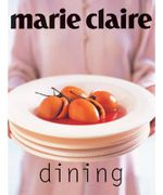 marie claire Dining   : Marie Claire Series - Donna Hay
