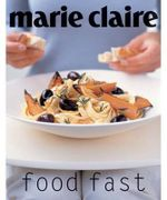 marie claire Food Fast : Marie Claire Series - Donna Hay