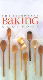 The Essential Baking Cookbook - No Author Provided