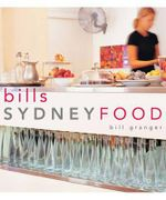 Sydney Food - Bill Granger