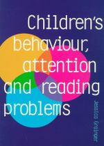 Children's Behaviour, Attention and Reading Problems : A Developmental Perspective - Jessica Grainger