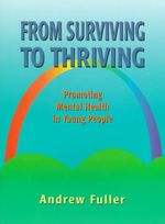 From Surviving to Thriving : Promoting Mental Health in Young People - Andrew Fuller