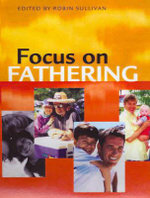 Focus on Fathering - Robin Sullivan