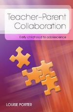 Parent-Teacher Collaboration : Early Childhood to Adolescence - Louise Porter