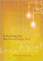 Schooling for the Knowledge Era - David Warner