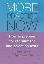 More Practise Now : How to Prepare for Recruitment and Selection Tests