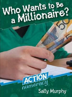 Who Wants to be a Millionaire? : Action Numeracy - Sally Murphy