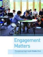 Engagement Matters : Personalised Learning for Grades 3-6 - Kathy Walker