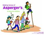 Making Sense of Asperger's : A Story for Children - Debra Ende