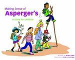 Making Sense of Asperger's : A Story for Children - Debra Ende