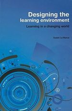 The Physical Learning Environment : Learning in a Changing World - Susan La Marca