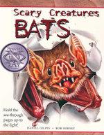 Bats : Scary Creatures - Daniel Gilpin