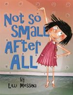 Not So Small After All - Lilli Messina