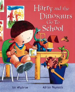 Harry and the Dinosaurs : Go to School  :  Go to School - Ian Whybrow