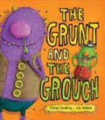 The Grunt And The Grouch - Tracey Corderoy