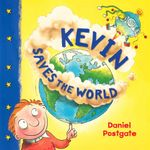 Kevin Saves the World - Daniel Postgate