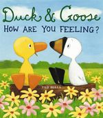 Duck and Goose : How are You Feeling? - Tad Hills