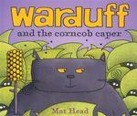 Warduff : and the corn cob caper - Mat Head