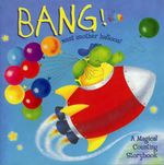 Bang! Went Another Balloon! : A Magical Counting Storybook - Keith Faulkner