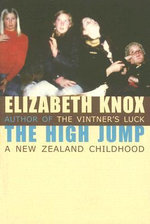 The High Jump : A New Zealand Childhood - Elizabeth Knox