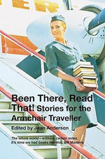 Been There, Read That! : The Armchair Traveller's Companion