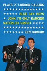 Plays 2 London Calling : Blue Sky Boys, Waterloo Sunset, John I'm Only Dancing - Ken Duncum